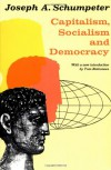 Capitalism, Socialism, and Democracy - Joseph A. Schumpeter