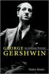 George Gershwin: An Intimate Portrait - Walter Rimler