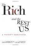 The Rich and the Rest of Us: A Poverty Manifesto - Tavis Smiley, Cornel West