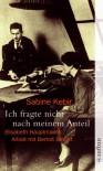 Ich fragte nicht nach meinem Anteil: Elisabeth Hauptmanns Arbeit mit Bertolt Brecht - Sabine Kebir