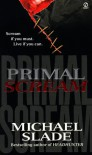 Primal Scream - Michael Slade