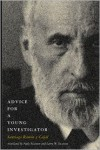 Advice for a Young Investigator (Bradford Books) - Santiago Ramón y Cajal, Larry W. Swanson, Neely Swanson