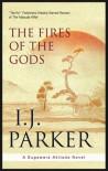 The Fires of the Gods - I.J. Parker