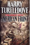 The Great War: American Front (Great War, Book 1) - Harry Turtledove
