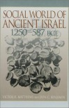 Social World of Ancient Israel - Victor H. Matthews, Don C. Benjamin