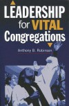 Leadership for Vital Congregations - Anthony B. Robinson