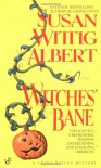 Witches' Bane (China Bayles 2) - Susan Wittig Albert