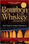 Bourbon Whiskey Our Native Spirit 2nd Edition - Bernie Lubbers