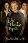 One Plus Two Equals... - Edward Kendrick