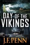 Day of the Vikings. A Thriller. (ARKANE) - J.F. Penn