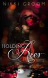 Holding Aces - Nikki Groom