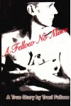 A Fellow No More - Traci Felloes
