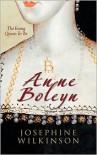 Anne Boleyn: The Young Queen To Be - Josepha Josephine Wilkinson