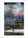 Coyote Wild - Rhian Cahill