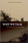 Why We Talk: The Evolutionary Origins of Language - Jean-Louis Dessalles