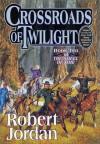 Crossroads of Twilight: Book Ten of 'The Wheel of Time' - Robert Jordan
