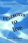 Reasons to Live - Amy Hempel