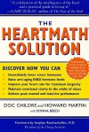 The HeartMath Solution: The Institute of HeartMath's Revolutionary Program for Engaging the Power of the Heart's Intelligence - Doc Childre, Howard Martin