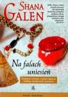 Na falach uniesień - Shana Galen