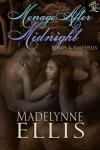 Menage After Midnight (Romps & Rakehells) - Madelynne Ellis, Les Byerley