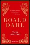 Tutti i racconti - Roald Dahl