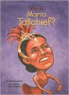 Who Is Maria Tallchief? - Catherine Gourley, Val Taylor