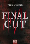 Final Cut: Thriller - Veit Etzold