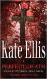 A Perfect Death - Kate Ellis