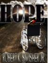 HOPE - Robert K. Swisher Jr.