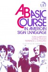 A Basic Course in American Sign Language - Tom Humphries;Carol Padden;Terrence J. O'Rourke