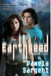 Earthseed (Seed Trilogy (Quality)) - Pamela Sargent
