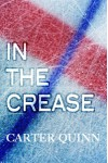 In The Crease (In The Crease, #1) - Carter Quinn