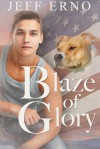 Blaze of Glory - Jeff Erno