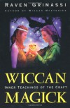 Wiccan Magick: Inner Teachings of the Craft - Raven Grimassi