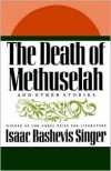 The Death of Methuselah: and Other Stories - Isaac Bashevis Singer