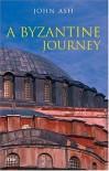 A Byzantine Journey - John Ash