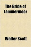 The Bride of Lammermoor - Walter Scott