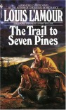 The Trail to Seven Pines - Louis L'Amour, Tex Burns