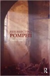 Resurrecting Pompeii - Estelle Lazer