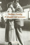 Il viaggio nel passato - Stefan Zweig