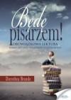 Będę pisarzem - Dorothea Brande