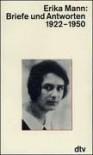 Briefe und Antworten 1922 - 1969. - Erika Mann