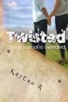 Twisted (Volume 1) - KayCee R