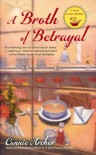 A Broth of Betrayal (A Soup Lover's Mystery) - Connie Archer