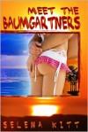 Meet the Baumgartners (Baumgartners, #0) - Selena Kitt