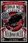 Hold Me Closer, Necromancer (Necromancer #1) - Lish McBride