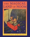The Magical Land of Noom (Books of Wonder) - Johnny Gruelle