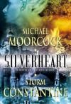 Silverheart - Michael Moorcock, Storm Constantine