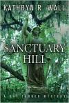 Sanctuary Hill - Kathryn R. Wall