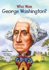 Who Was George Washington? - Roberta Edwards, Nancy Harrison, True Kelley